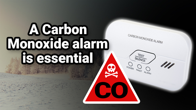 A Carbon Monoxide alarm is essential